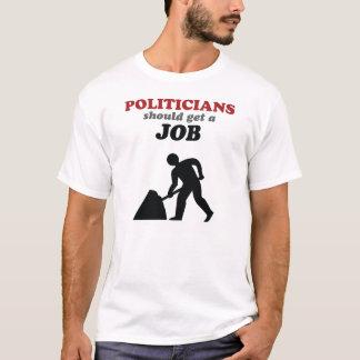T-shirt Les politiciens devraient obtenir un travail