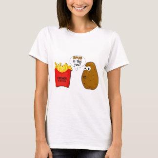 T-shirt Les pommes frites de pomme de terre sont que vous