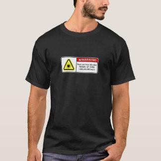 T-shirt Les rayons moulés de cette chemise sont dangereux