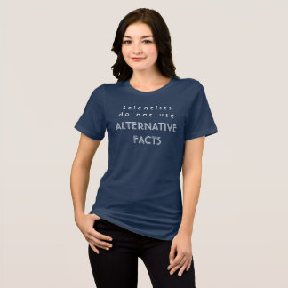 T-shirt Les scientifiques n'emploient pas des faits