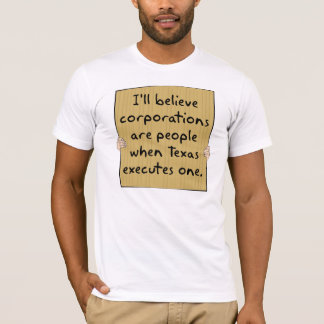 T-shirt Les sociétés sont les gens quand le Texas Excutes