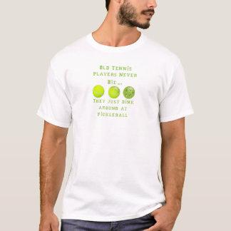T-shirt Les vieux joueurs de tennis ne meurent jamais. Ils