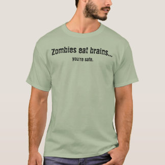 T-shirt Les zombis mangent des cerveaux…, vous sont sûrs