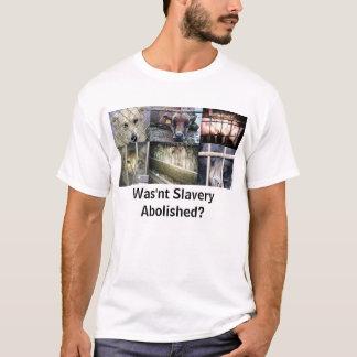 T-shirt L'esclavage n'a-t-il pas été supprimé ?