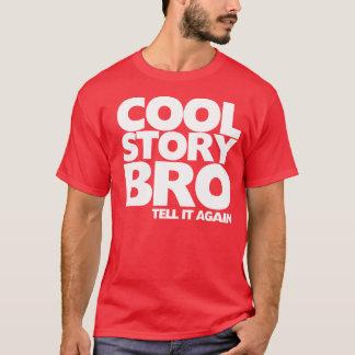 T-shirt L'histoire fraîche Bro l'indiquent encore