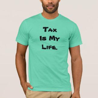 T-shirt L'impôt est ma vie - citation inspirée d'impôts