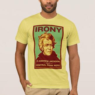 T-shirt L'ironie est Andrew Jackson sur un billet de