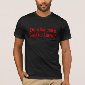 T-shirt Lisez-vous la canne de Sutter ?