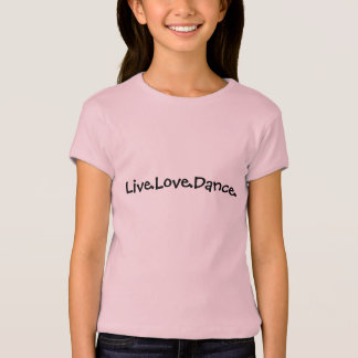 T-shirt Live.Love.Dance.