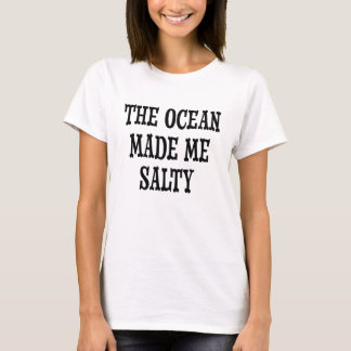 T-shirt L'océan m'a fait la chemise des femmes drôles