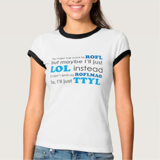 T-shirt LOL ROFL ROFLMAO TTYL d'acronymes