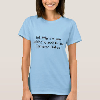 T-shirt Lol Ur pas Cameron Dallas