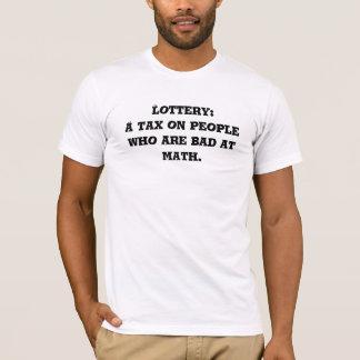 T-shirt Loterie : Un impôt sur les personnes qui sont