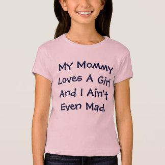 T-shirt Ma maman aime une fille et je ne suis pas même fou