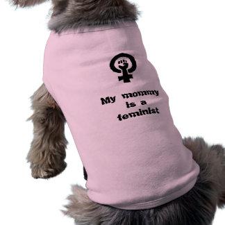 T-shirt Ma maman est une chemise féministe de chien