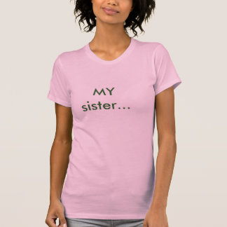 T-shirt MA soeur…