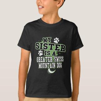 T-shirt Ma soeur est un plus grand chien suisse de
