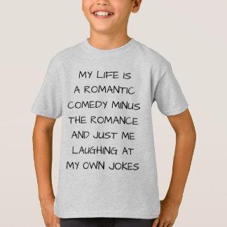 T-shirt Ma vie est une comédie romantique