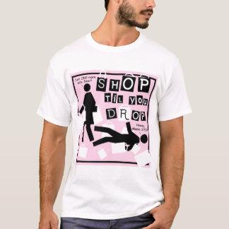 T-shirt Magasin jusqu'à ce que vous vous laissiez tomber