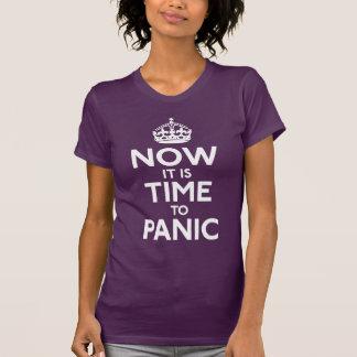 T-shirt Maintenant il est temps de paniquer chemise
