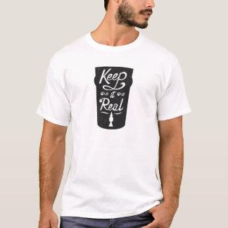 T-shirt Maintenez-le vrai