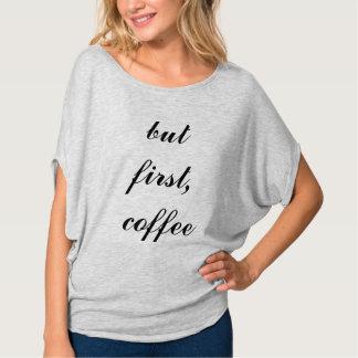 T-shirt mais d'abord, café