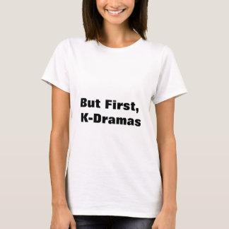 T-shirt Mais d'abord, K-drames