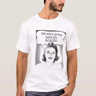 T-shirt Mais les ROUTES !
