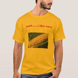 T-shirt maïs, ouais ..... j'aime le maïs