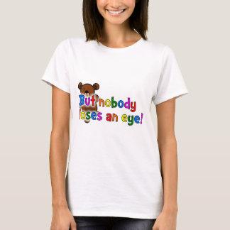 T-shirt Mais personne ne perd un oeil !
