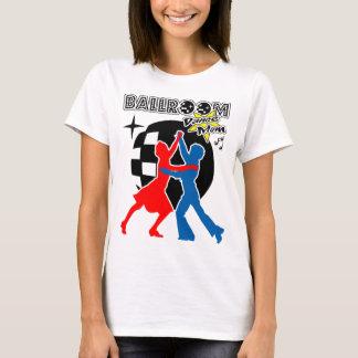 T-shirt Maman de danse de salle de bal