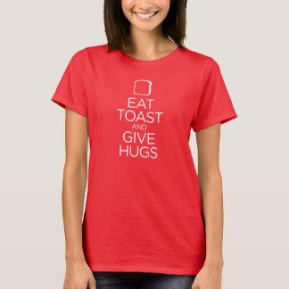 T-shirt Mangez du pain grillé et donnez les étreintes