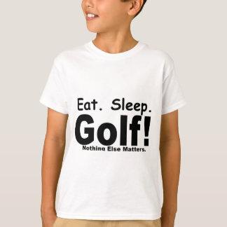 T-shirt Mangez le golf de sommeil - rien d'autre importe