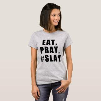 T-SHIRT MANGEZ, PRIEZ, #SLAY