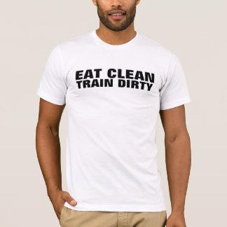 T-shirt mangez propre et le train sale est votre devise