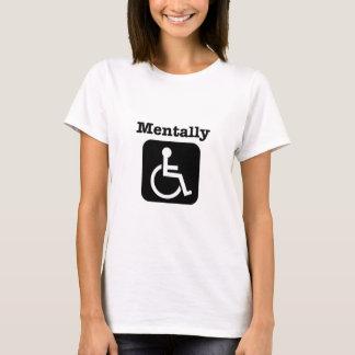 T-shirt Mentalement - handicapé.