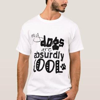 T-shirt Mes chiens sont absurdement frais