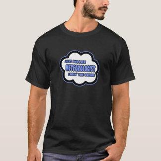 T-shirt Météorologiste. Livin le rêve