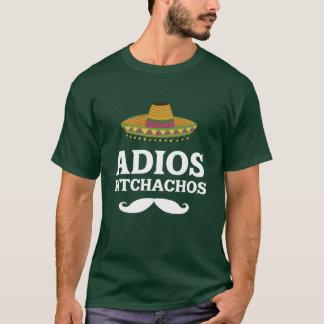 T-shirt mexicain drôle de Bitchachos d'Adios