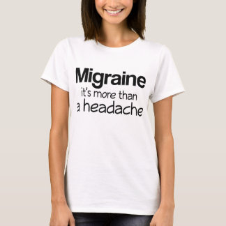 T-shirt Migraine il est plus qu'un mal de tête