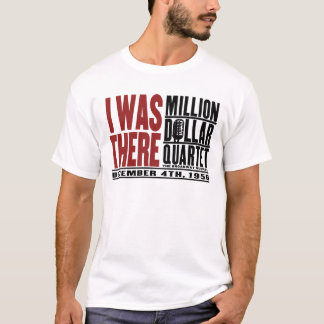 "T-shirt Million de quartet du dollar ""j'étais là """