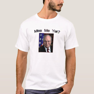 T-shirt Mlle Me Yet ?  Dick Cheney