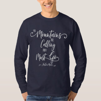 T-shirt Moderne les montagnes appelant je dois aller John