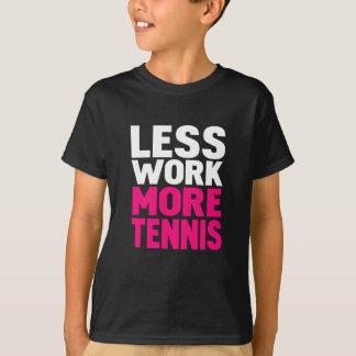 T-shirt moins de travail plus de tennis