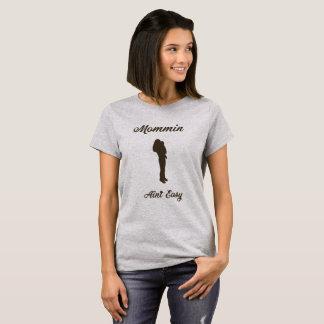 T-shirt Mommin n'est pas facile