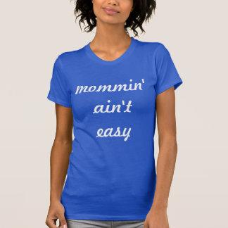 T-shirt Mommin n'est pas pièce en t facile