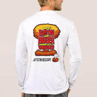 T-shirt Mon bouton est plus grand et cela fonctionne !