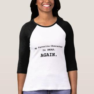 T-shirt Mon caractère préféré est MORT ENCORE