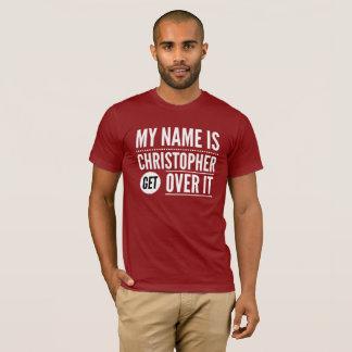 T-shirt Mon nom est Christopher obtiennent au-dessus de