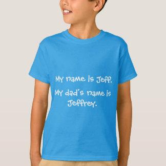 T-shirt Mon nom est Jeff.  Le nom de mon papa est Jeffrey